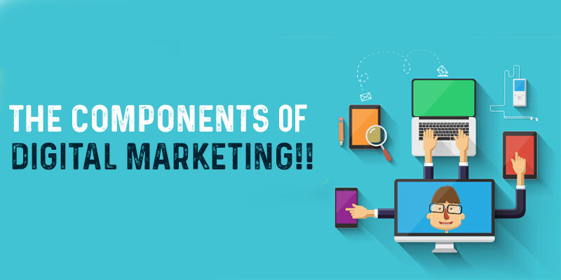 The Components of Digital Marketing
