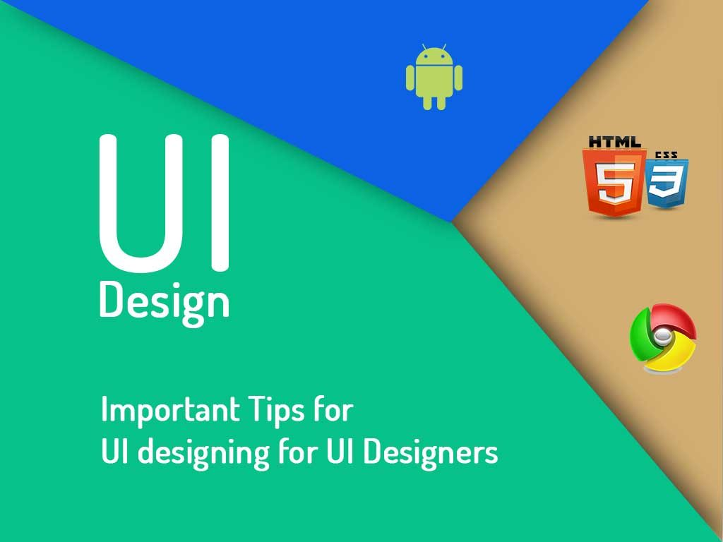 Important Tips for UI (User-Interface)