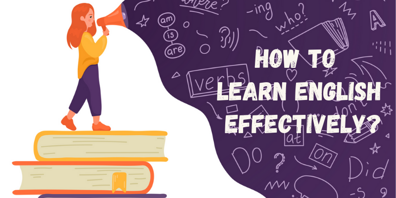 How To Learn English Effectively?
